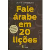 Fale Arabe Em 20 Licoes - Jihad M. Abou Ghouche