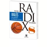 Projeto Radix - Ingl�s - 8� Ano - Ensino Fundamental II - Elizabeth Young Chin, Maria L�cia Zaorob