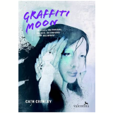 Graffiti Moon - Cath Growley