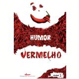 Humor Vermelho - volume 1 (Ebook) - Carol Costa
