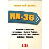 Nr-36 - Norma Regulamentadora De Segurança E - Moacir Jose Cerigueli