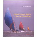 Embarcações Típicas Da Costa Brasileira - JoÃo Lara Mesquita