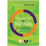 Diagnósticos Em Nutrição - Cristina Martins