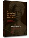 O Genoc�dio Do Negro Brasileiro