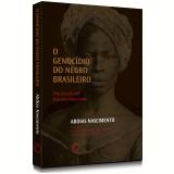 O Genocídio Do Negro Brasileiro - Abdias Nascimento