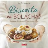 Biscoito Ou Bolacha? - Lu Bonometti