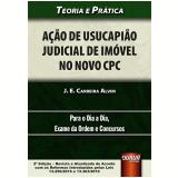 Ação de Usucapião Judicial de Imóvel no Novo CPC - J. E. Carreira Alvim