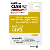 Passe na OAB 2ª Fase FGV – Prática Civil - Marcelo Hugo da Rocha, RENNAN FARIA THAMAY, Vanderlei Garcia Junior.