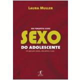500 Perguntas sobre Sexo do Adolescente - Laura Muller