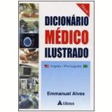 Novo Dicionário Médico Ilustrado Inglês - Português - Emmanuel Alves