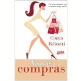 Vou às Compras - Cinzia Felicetti