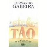 Etc e Tao Crônicas de Fim de Século - Fernando Gabeira