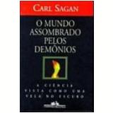 O Mundo Assombrado Pelos Demônios - Carl Sagan