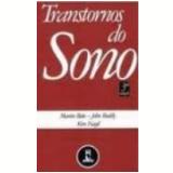 Transtornos do Sono 3ª Edição - John Ruddy, Kim Nagel, Martin Reite
