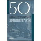 50 Grandes Estrategistas de Administração - Morgen Witzel