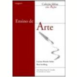 Ensino de Arte - Rosa Iavelberg, Luciana Mourão