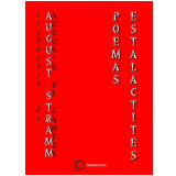 Poemas Estalactites - August Stramm
