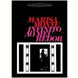 Marisa Monte - Infinito ao Meu Redor (DVD) - Marisa Monte