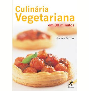Culinária Vegetariana em 30 Minutos