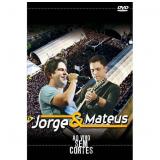 Jorge e Mateus - Ao Vivo Sem Cortes (DVD) - Jorge e Mateus