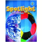 Spotlight On English 2 - Student's Book With - Moderna - Didáticos