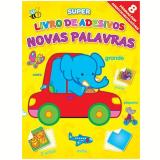 Super Livro de Adesivos - Novas Palavras - Yoyo Books (Org.)