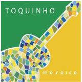 Mosaico - Toquinho (CD) - Toquinho