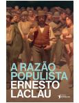 A Razão Populista - Ernesto Laclau