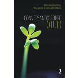 Conversando sobre o luto (Ebook) - Edirrah Gorett Bucar Soares