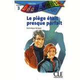 Piege Etait Presque Parfait, Le (Niveau 3) - Dominique Renaud