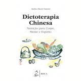 Dietoterapia Chinesa - Andrea Maciel Arantes