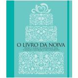 Livro Da Noiva - Diário E Álbum De Lembranças Para Planejar E Recordar O Seu Casamento - Valéria Manferto de Fabianis