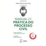 Manual De Prática Do Processo Civil - Misael Montenegro Filho