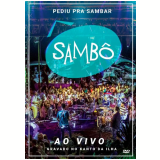 Sambô – Pediu Pra Sambar, Sambô – Ao Vivo (DVD) - Sambô