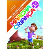 Marcha Criança Caligrafia com Ortografia e Gramática - 3º Ano - Ensino Fundamental I - Maria Teresa E Armando Coelho