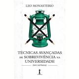 Técnicas Avançadas de Sobrevivência Na Universidade - Leonardo Monastério
