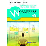 Desenvolvimento de Aplicações Web Com Wordpress 4.8 - William Pereira Alves