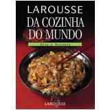 Larousse da Cozinha do Mundo: Ásia e Oceania - Larousse do Brasil