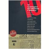 10 Reportagens que Abalaram a Ditadura - Fernando Molica