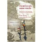 Famílias, Amo Vocês - Luc Ferry