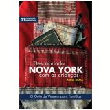 Descobrindo Nova York com as Crianças - Anna Chaia