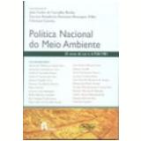 Pol�tica Nacional do Meio Ambiente 25 Anos da Lei N. 6.938/1981 - Jo�o Carlos de Carvalho Rocha