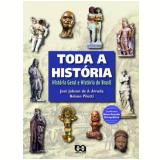 Toda a História - História Geral e História do Brasil - Nelson Piletti, José Jobson de Andrade Arruda