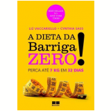A Dieta da Barriga Zero - Liz Vaccarielo, Cynthia Sass