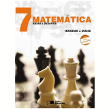 Matem�tica Ideias E Desafios 7� Ano - Ensino Fundamental II - Iracema Mori, Dulce Satiko Onaga