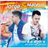 Jorge e Matheus - A Hora é Agora - Ao Vivo Em Jurerê (CD) - Jorge & Mateus