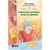 Passagem Secreta Para O Sonho - SÔnia Barros