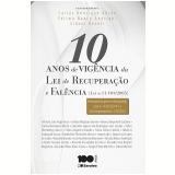 10 Anos De Vigência Da Lei De Recuperação E Falência (lei Nº 11.101/05) - Carlos Henrique Abrão