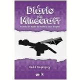 Diário de Minecraft vol. 1 ? O conto do mundo do Nether e seus dragões (Ebook) - André Degaspery