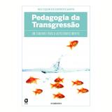 Pedagogia da transgressão (Ebook) - Ruy Cezar do EspÍrito Santo